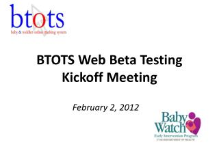BTOTS Web Beta Testing Kickoff Meeting