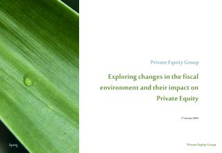 Exploring changes in the fiscal environment and their impact on Private Equity 27 January 2004