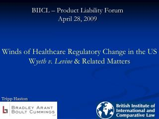 Winds of Healthcare Regulatory Change in the US  W yeth v. Levine  & Related Matters