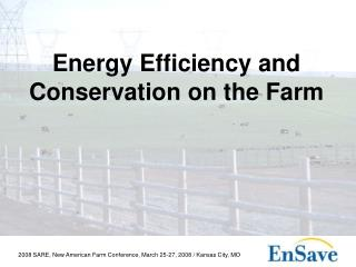 Energy Efficiency and Conservation on the Farm