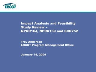 Impact Analysis and Feasibility Study Review –  NPRR164, NPRR169 and SCR752