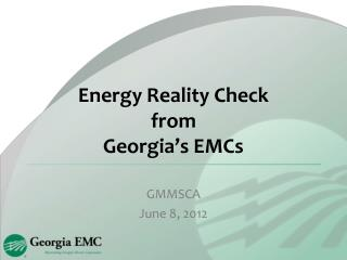 Energy Reality Check from  Georgia�s EMCs