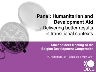 Panel: Humanitarian and  Development Aid  -  Delivering better results  in transitional contexts