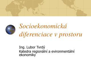 Socioekonomická diferenciace v prostoru