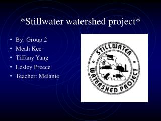*Stillwater watershed project*