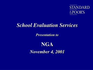 School Evaluation Services Presentation to NGA November 4, 2001