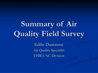 Summary of Air Quality Field Survey