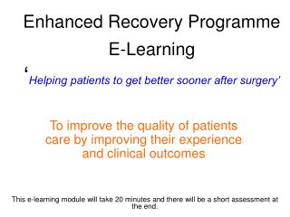 Enhanced Recovery Programme E-Learning ' Helping patients to get better sooner after surgery'