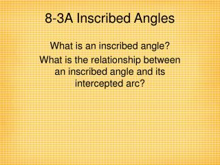8-3A Inscribed Angles