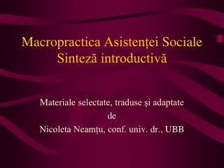 Macro practica Asistenței  Social e Sinteză introductivă