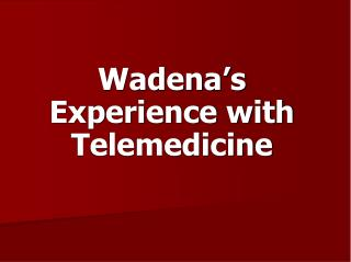 Wadena�s Experience with Telemedicine