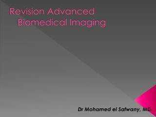 Revision Advanced Biomedical Imaging
