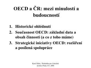 OECD a ?R: mezi minulost� a budoucnost�