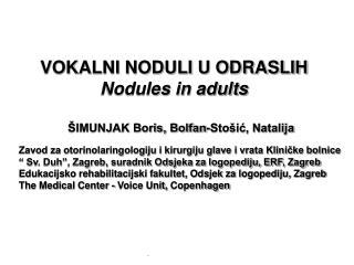 VOKALNI NODULI U ODRASLIH Nodules in adults