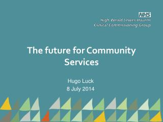 The future for Community Services