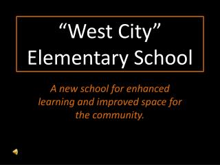 """West City"" Elementary School"