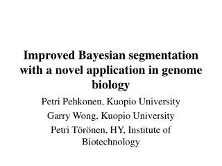Improved Bayesian segmentation with a novel application in genome biology