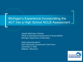 Michigan's Experience Incorporating the ACT into a High School NCLB Assessment