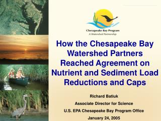 Richard Batiuk Associate Director for Science U.S. EPA Chesapeake Bay Program Office