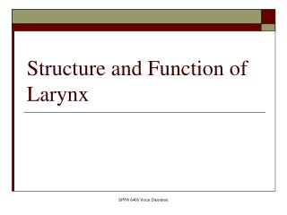 Structure and Function of Larynx
