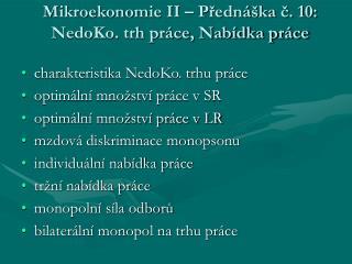 Mikroekonomie II – Přednáška č. 10: NedoKo. trh práce, Nabídka práce