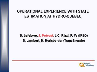 OPERATIONAL EXPERIENCE WITH STATE ESTIMATION AT HYDRO-QUÉBEC