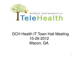 DCH Health IT Town Hall Meeting                      10-26-2012                     Macon, GA