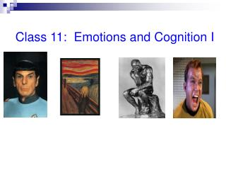 Class 11:  Emotions and Cognition I