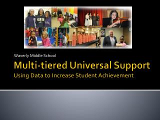 Multi-tiered Universal Support Using Data to Increase Student Achievement
