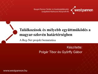 Készítette:  Polgár Tibor és Győrffy Gábor