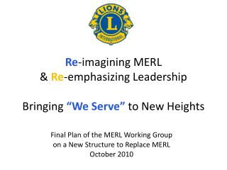 """Re -imagining MERL  &  Re -emphasizing Leadership Bringing  """"We Serve""""  to New Heights"""