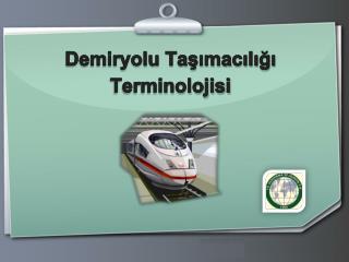 Demiryolu Taşımacılığı  Terminolojisi