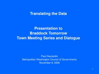 Translating the Data Presentation to Braddock Tomorrow Town Meeting Series and Dialogue