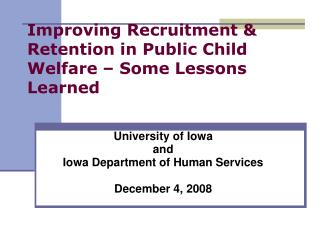 Improving Recruitment  Retention in Public Child Welfare   Some Lessons Learned