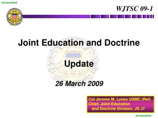 Joint Education and Doctrine Update 26 March 2009