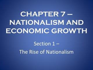 CHAPTER 7 � NATIONALISM AND ECONOMIC GROWTH