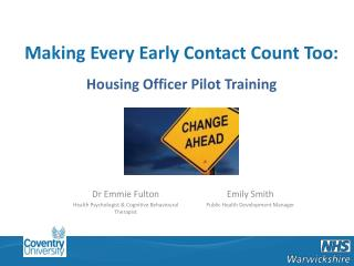 Making Every Contact Count:  Making Every Early Contact Count Too:  Housing Officer Pilot Training