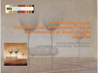 The Winding Road:  WorldCat Local as Discovery Tool at the University of South Florida Libraries
