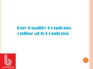 Buy Quality Condoms online at b Condoms