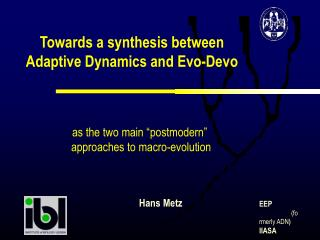Towards a synthesis between       Adaptive Dynamics and Evo-Devo