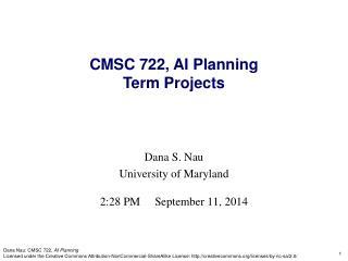 Dana S. Nau University of Maryland 2:28 PM September 11, 2014