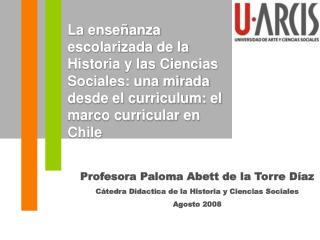 Profesora  Paloma Abett de la Torre Díaz Cátedra Didactica de la Historia y Ciencias Sociales