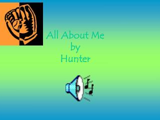 All About Me  by  Hunter