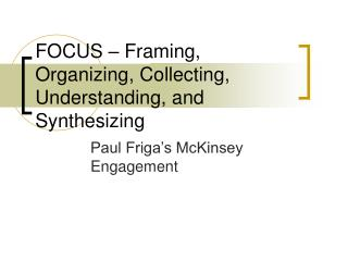 FOCUS – Framing, Organizing, Collecting, Understanding, and Synthesizing
