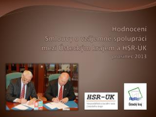 Hodnocení  Smlouvy o vzájemné spolupráci mezi Ústeckým krajem a HSR-ÚK prosinec 2013