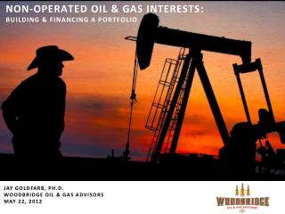 Non-operated Oil & Gas Interests : Building &  Financing  a  Portfolio