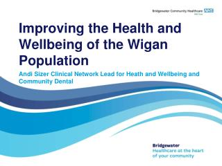 Improving the Health and Wellbeing of the Wigan Population