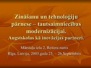 Mārstaļu iela 2, Reitera nams Rīga, Latvija, 2003.gada 25. – 26.Septembris