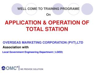 APPLICATION & OPERATION OF TOTAL STATION   OVERSEAS MARKETING CORPORATION (PVT),LTD