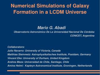 Numerical Simulations of Galaxy Formation in a LCDM Universe
